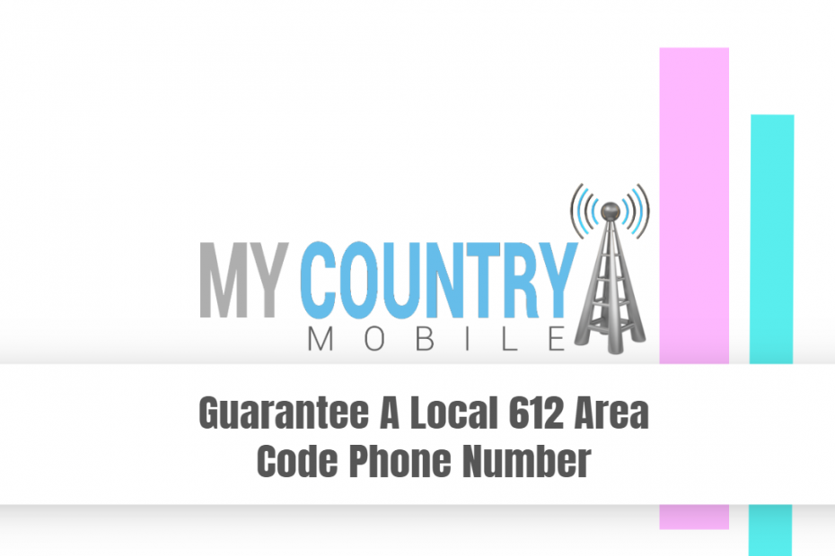 Guarantee A Local 612 Area Code Phone Number - My Country Mobile