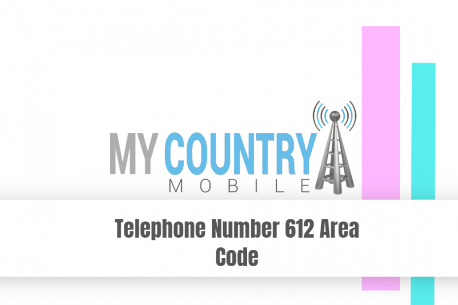 Telephone Number 612 Area Code - My Country Mobile