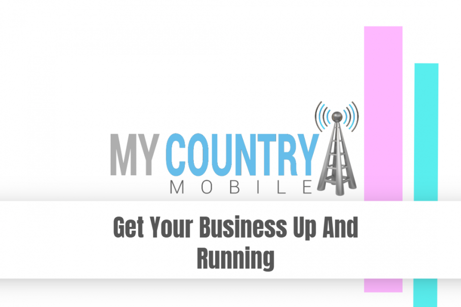 Get Your Business Up And Running - My Country Mobile