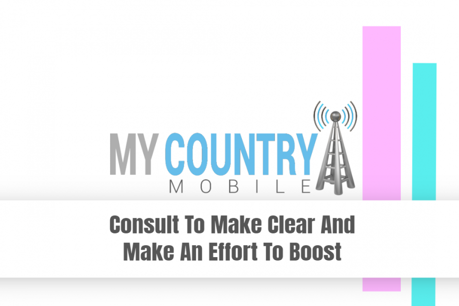 Consult To Make Clear And Make An Effort To Boost - My Country Mobile