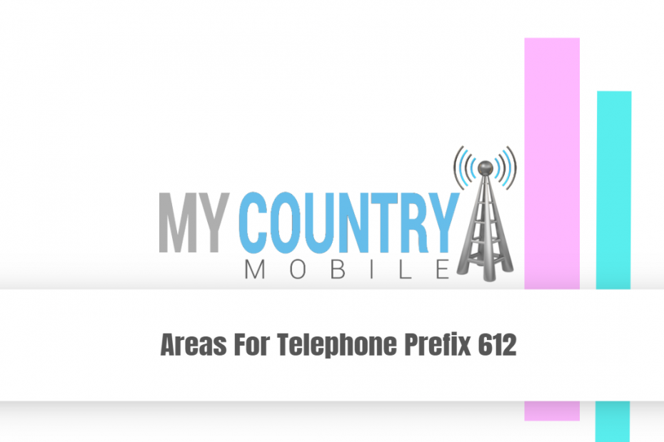 Areas For Telephone Prefix 612 - My Country Mobile