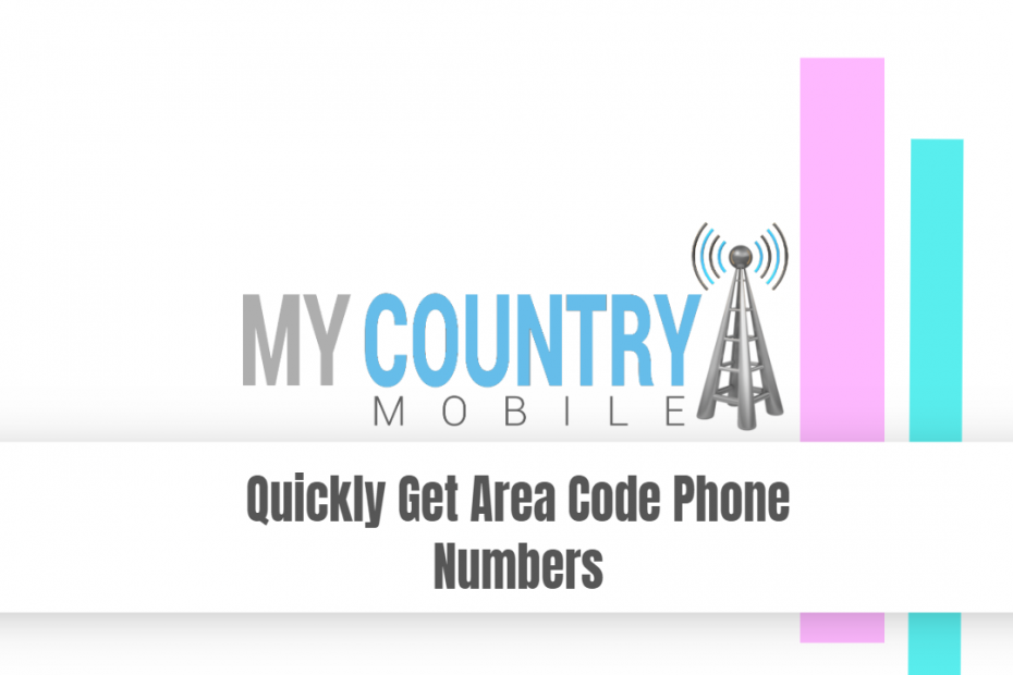 Quickly Get Area Code Phone Numbers - My Country Mobile