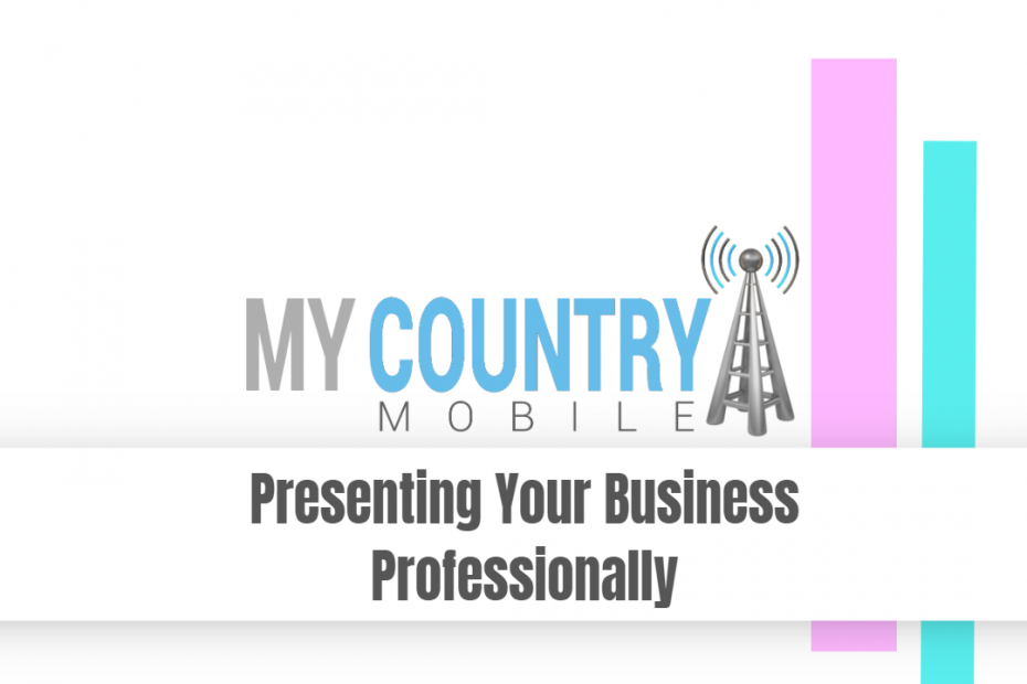 Presenting Your Business Professionally - My Country Mobile