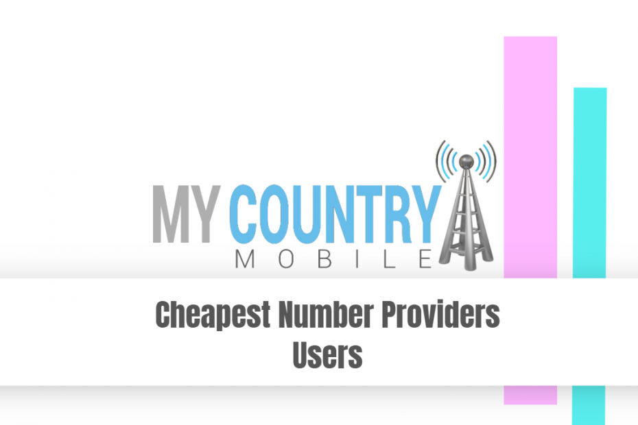 Cheapest Number Providers Users - My Country Mobile