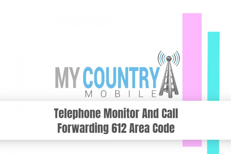 Telephone Monitor And Call Forwarding 612 Area Code